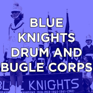 Blue Knights Drum & Bugle Corps